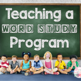 Teaching a Word Study Program
