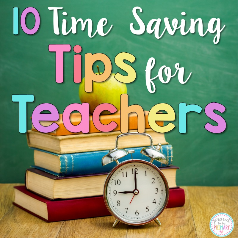 10 Time Saving Tips for Teachers