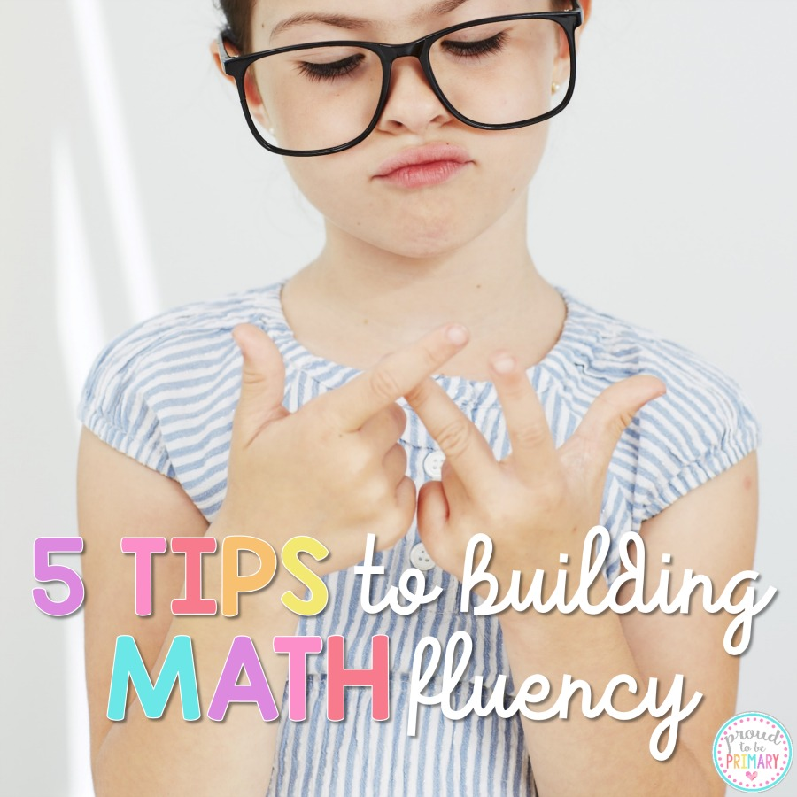 Primary teachers must read these 5 TIPS TO BUILDING MATH FLUENCY to help with setting up daily math routines, lessons, and activities. These ideas will help students develop confidence, stay engaged, and build math skills. It is about more than memorization!