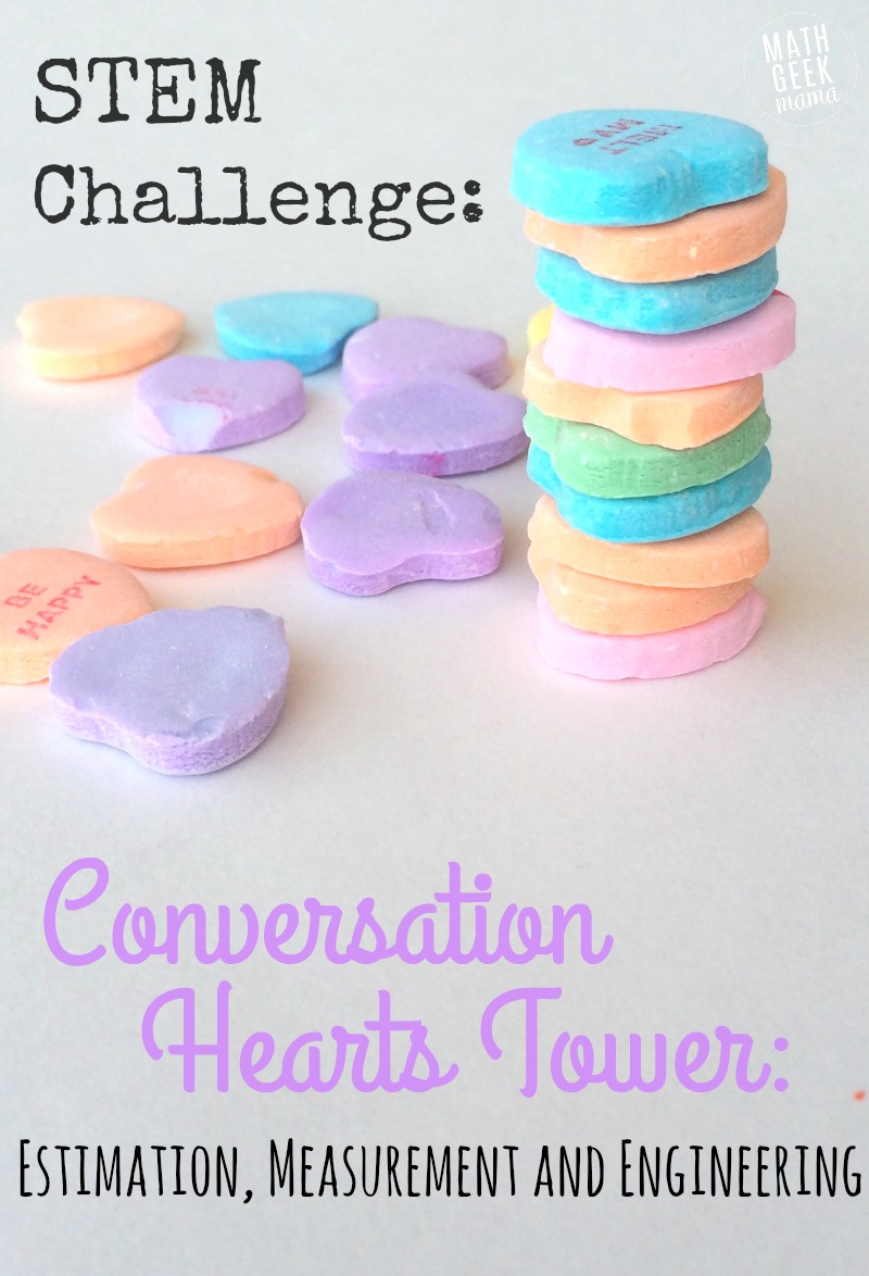 Math Geek Mama - Build a Tower with Conversation Hearts