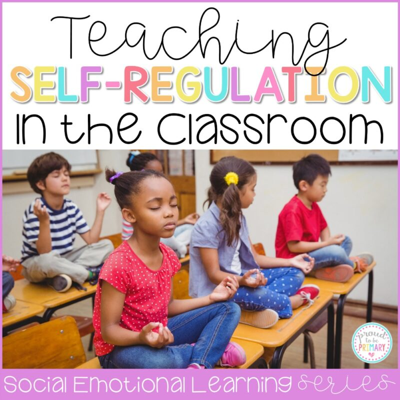 Teaching Kids to Self-Regulate in the Classroom